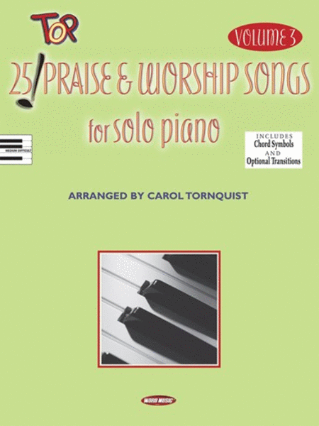 25 Top Praise & Worship Songs for Solo Piano - Volume 3