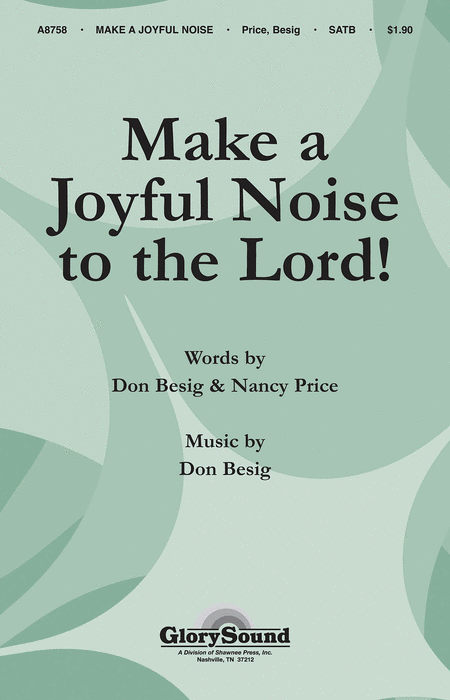 Make A Joyful Noise To The Lord! Sheet Music By Don Besig ...