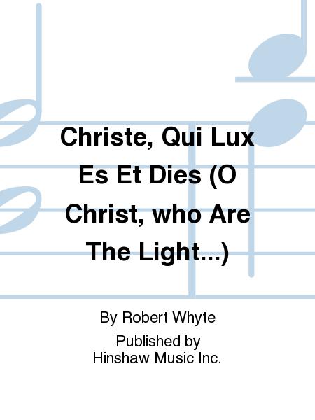 Christe, Qui Lux Es Et Dies (O Christ, who Are The Light...)