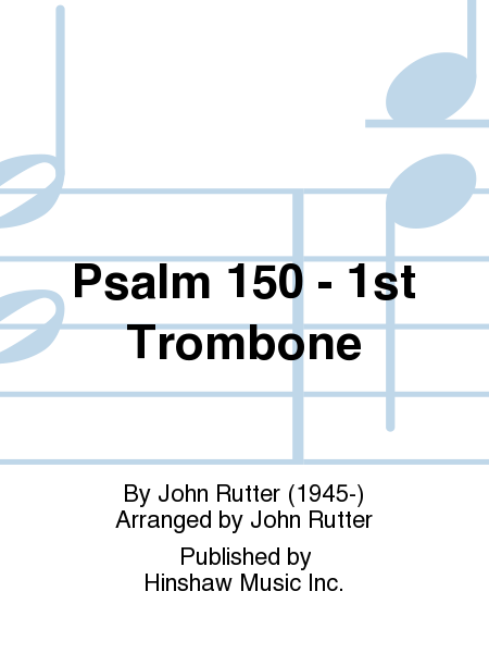 Psalm 150 - 1st Trombone