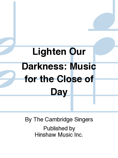 Lighten Our Darkness: Music for the Close of Day