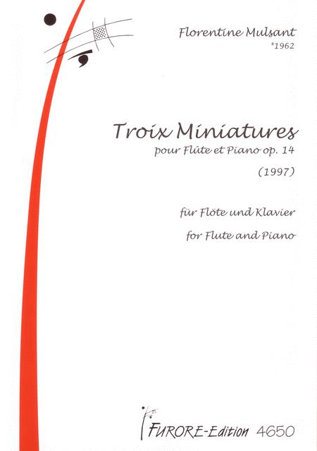 Troix Miniatures pour Flute et Piano op. 14