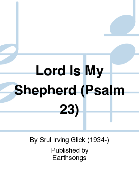 Lord Is My Shepherd (Psalm 23)