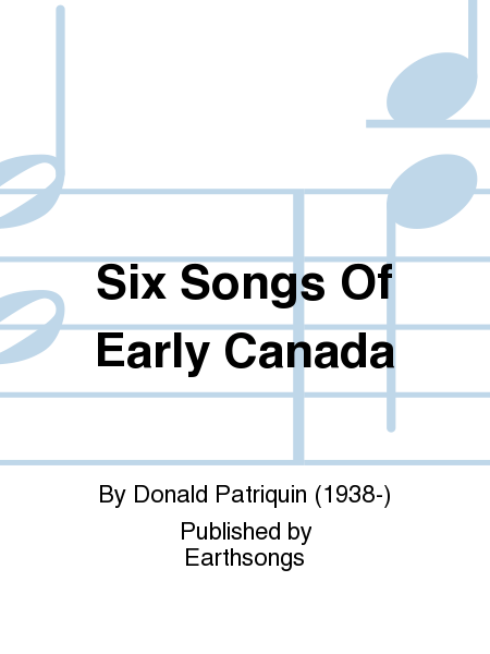 Six Songs Of Early Canada