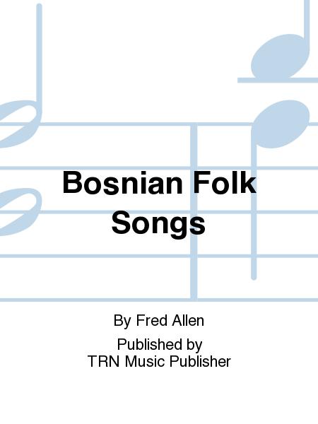 Bosnian Folk Songs