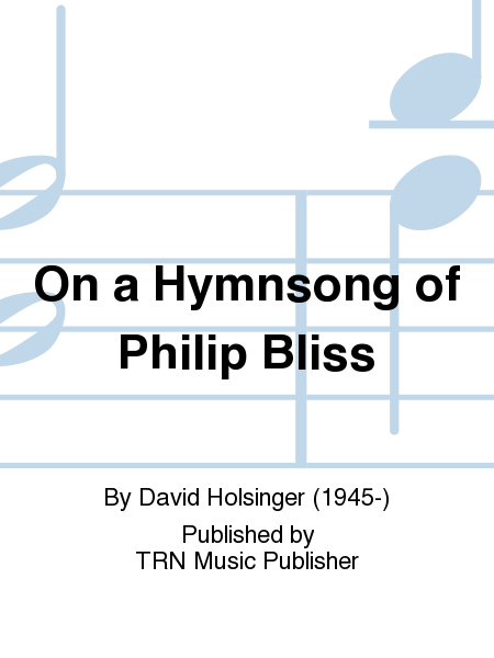 On a Hymnsong of Philip Bliss