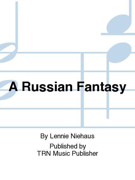 A Russian Fantasy