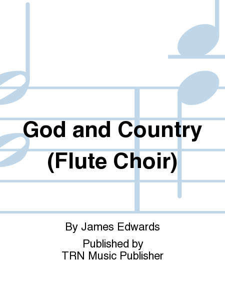 God and Country (Flute Choir)