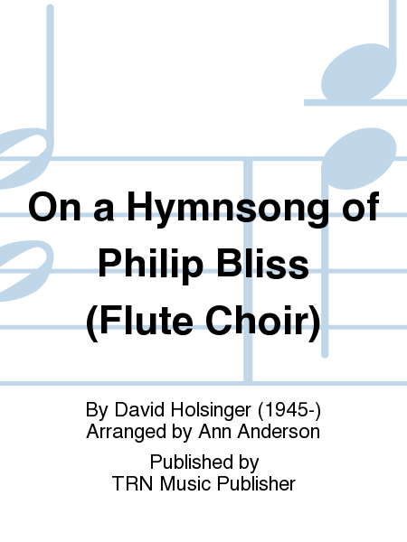 On a Hymnsong of Philip Bliss (Flute Choir)