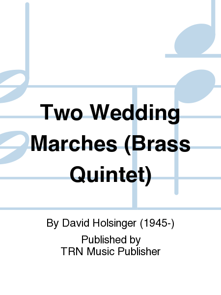Two Wedding Marches (Brass Quintet)
