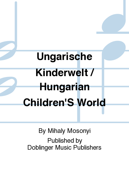 Ungarische Kinderwelt / Hungarian Children'S World