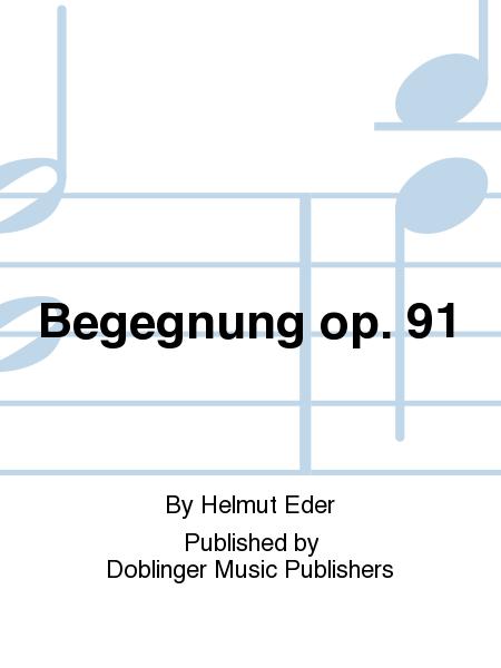 Begegnung op. 91