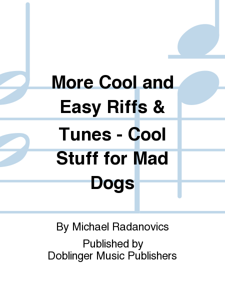 More Cool and Easy Riffs & Tunes - Cool Stuff for Mad Dogs