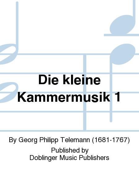 Die kleine Kammermusik 1