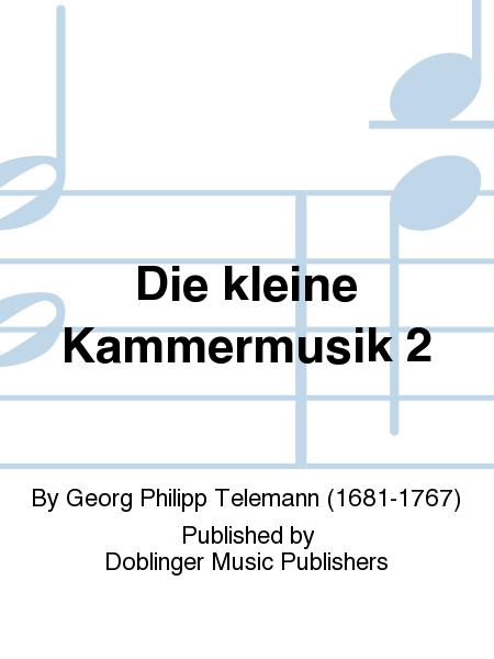 Die kleine Kammermusik 2