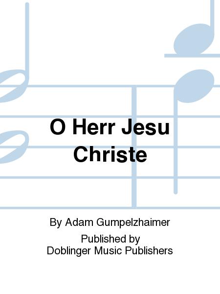 O Herr Jesu Christe