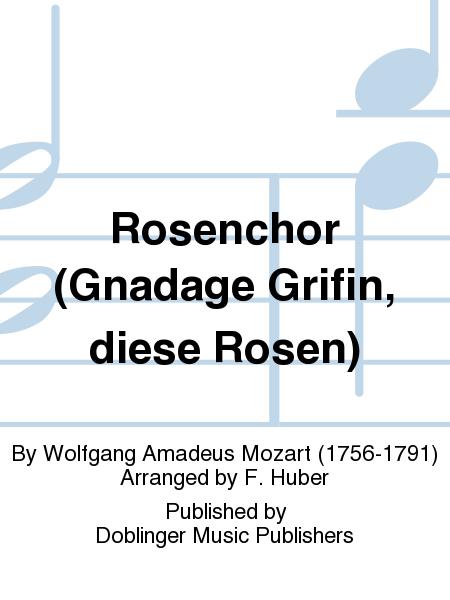 Rosenchor (Gnadage Grifin, diese Rosen)