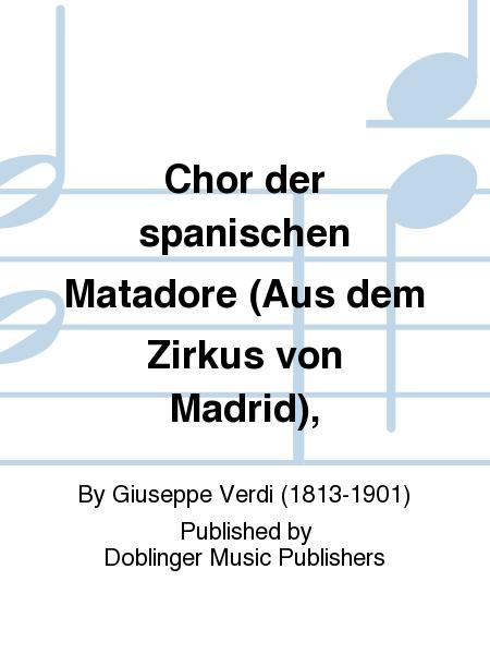 Chor der spanischen Matadore (Aus dem Zirkus von Madrid),