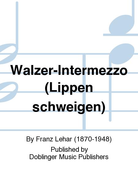 Walzer-lntermezzo (Lippen schweigen)
