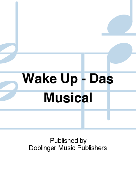Wake Up - Das Musical