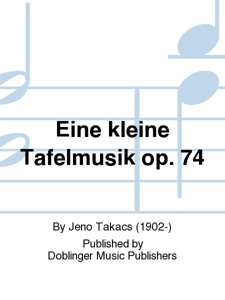 Eine kleine Tafelmusik op. 74
