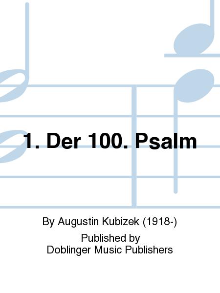 1. Der 100. Psalm