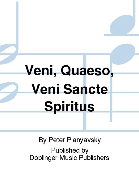 Veni, Quaeso, Veni Sancte Spiritus