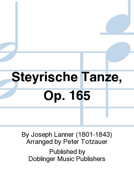 Steyrische Tanze, Op. 165