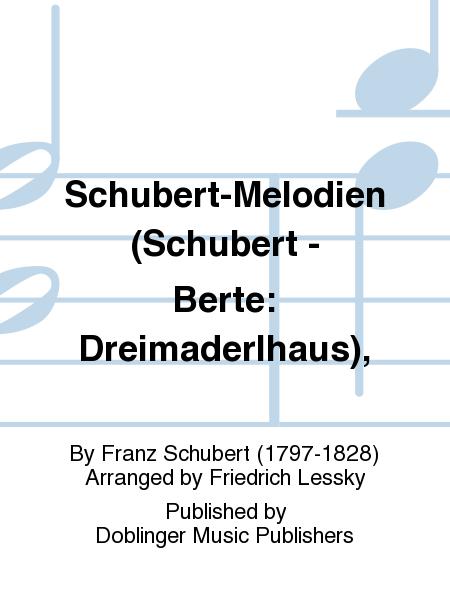 Schubert-Melodien (Schubert - Berte: Dreimaderlhaus),