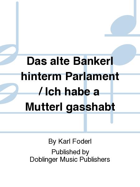 Das alte Bankerl hinterm Parlament / Ich habe a Mutterl gasshabt