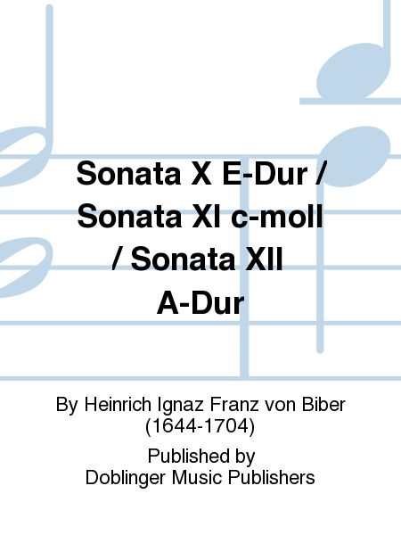 Sonata X E-Dur / Sonata XI c-moll / Sonata XII A-Dur