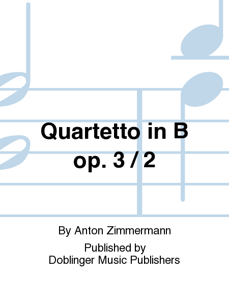 Quartetto in B op. 3 / 2
