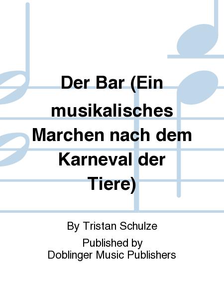 Der Bar (Ein musikalisches Marchen nach dem Karneval der Tiere)