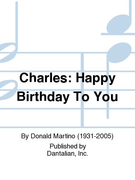 Charles: Happy Birthday To You
