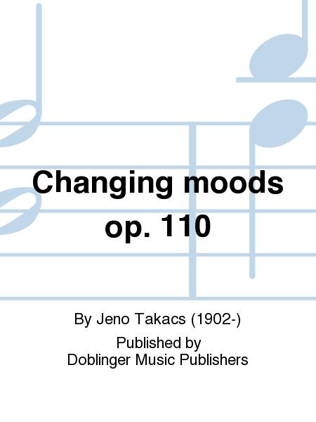 Changing moods op. 110