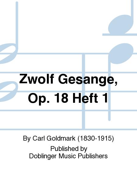 Zwolf Gesange, Op. 18 Heft 1