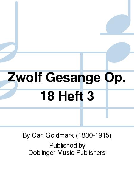 Zwolf Gesange Op. 18 Heft 3
