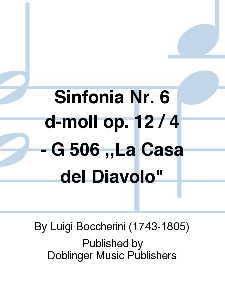Sinfonia Nr. 6 d-moll op. 12 / 4 - G 506 ,,La Casa del Diavolo
