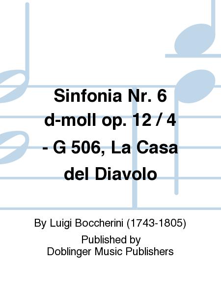 Sinfonia Nr. 6 d-moll op. 12 / 4 - G 506, La Casa del Diavolo
