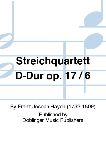 Streichquartett D-Dur op. 17 / 6