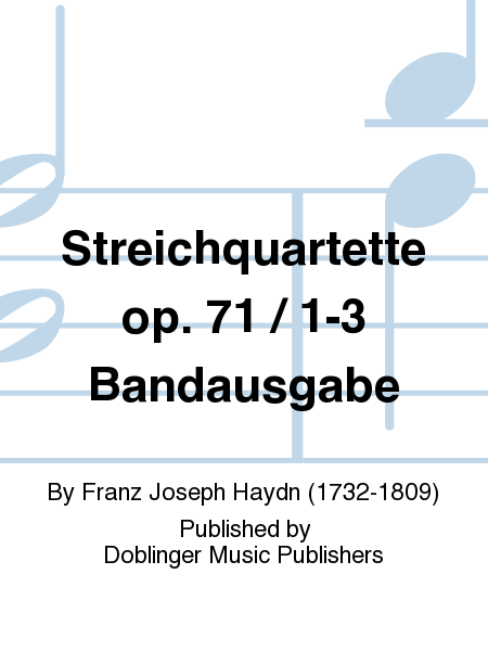 Streichquartette op. 71 / 1-3 Bandausgabe
