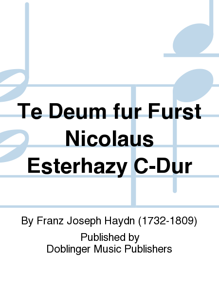 Te Deum fur Furst Nicolaus Esterhazy C-Dur