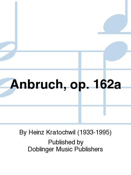 Anbruch, op. 162a