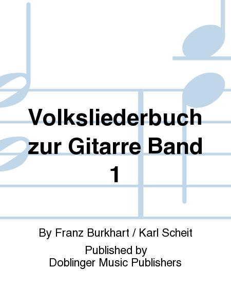 Volksliederbuch zur Gitarre Band 1