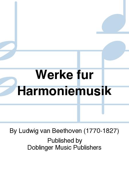 Werke fur Harmoniemusik