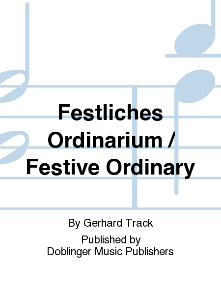 Festliches Ordinarium / Festive Ordinary
