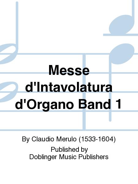 Messe d'Intavolatura d'Organo Band 1