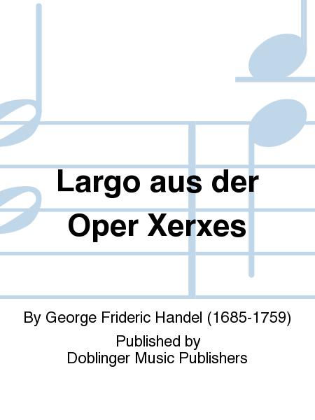Largo aus der Oper Xerxes