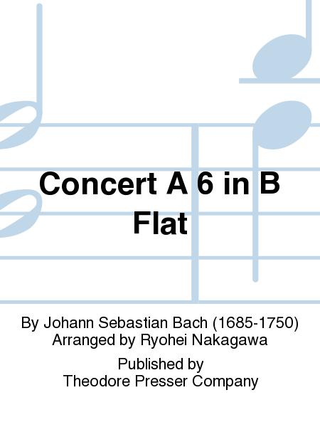 Concert A 6 in B Flat