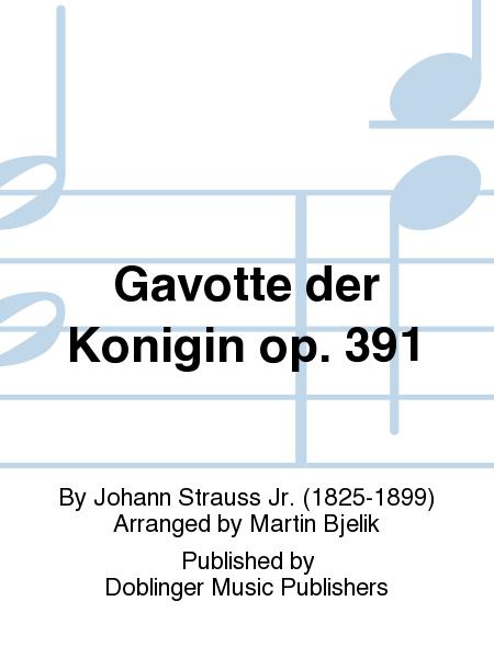Gavotte der Konigin op. 391
